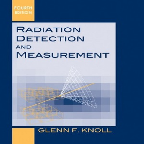 کتاب  Radiation Detection and Measurement F.Knoll زبان اصلی